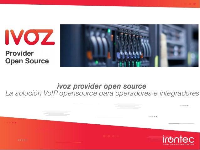 ivoz provider open source La solución VoIP opensource para operadores e integradores