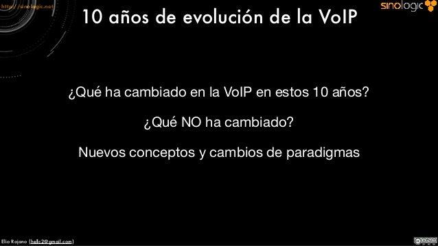 10 años de VoIP: Conocer el pasado para pronosticar el futuro. Slide 3