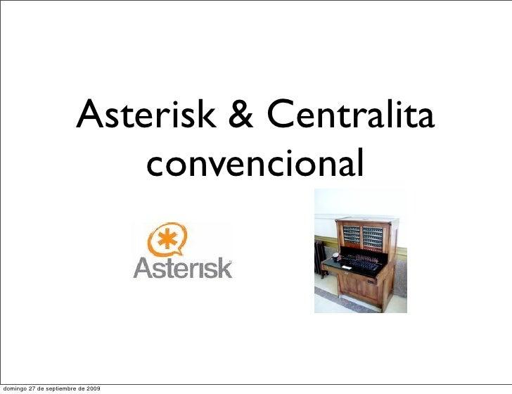 Convegencia de Infraestructuras existentes hacia voip con Asterisk Slide 2