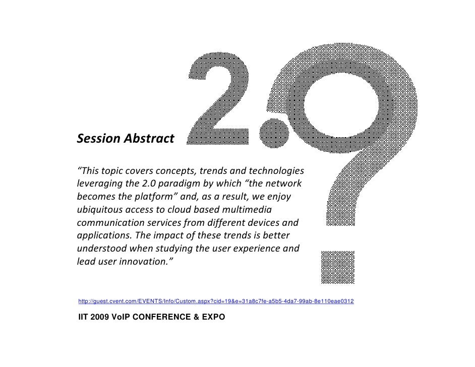 """Session Abstract  """"This topic covers concepts, trends and technologies leveraging the 2.0 paradigm by which """"the network b..."""