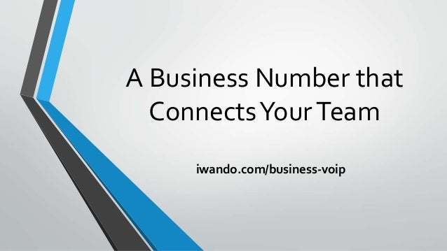 A Business Number that ConnectsYourTeam iwando.com/business-voip