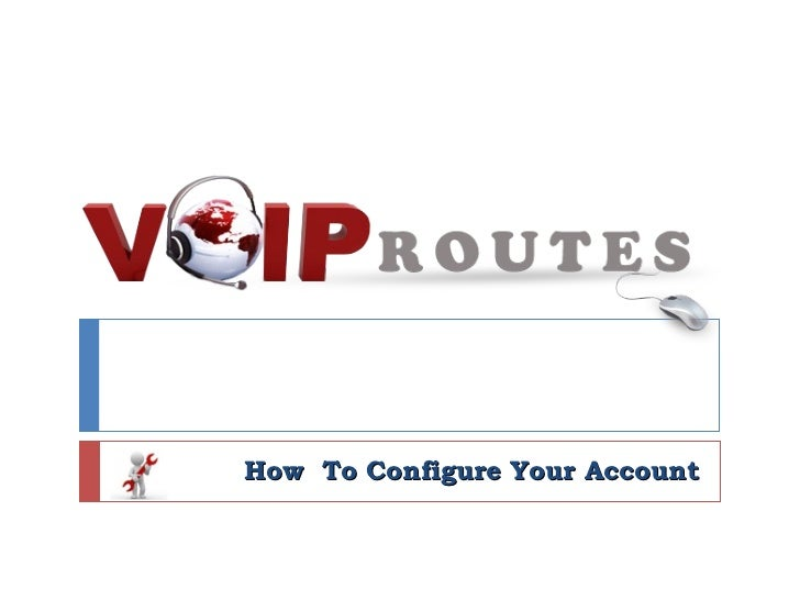 How  To Configure Your Account