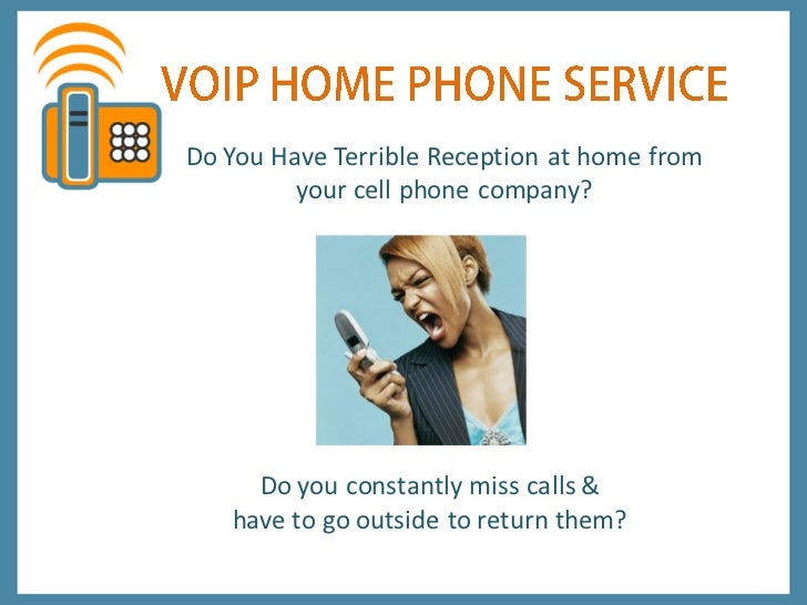 Do You Have Terrible Reception at home from         your cell phone company?     Do you constantly miss calls &   have to ...