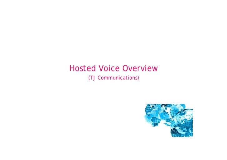 Hosted Voice Overview     (TJ Communications)