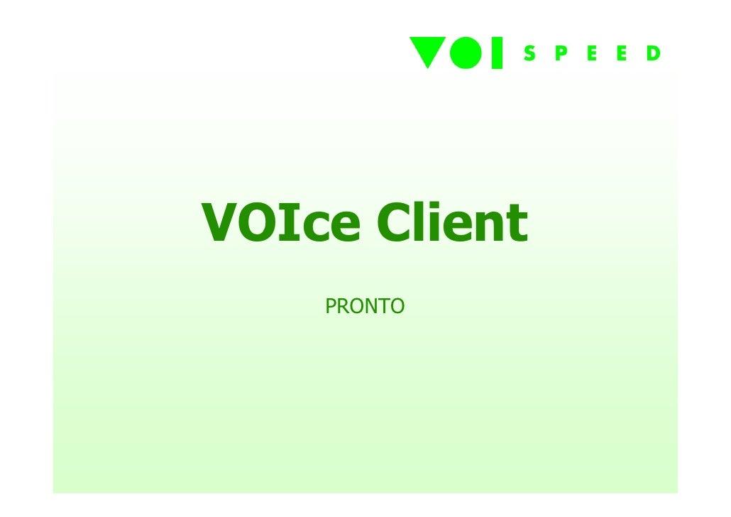 VOIce Client     PRONTO