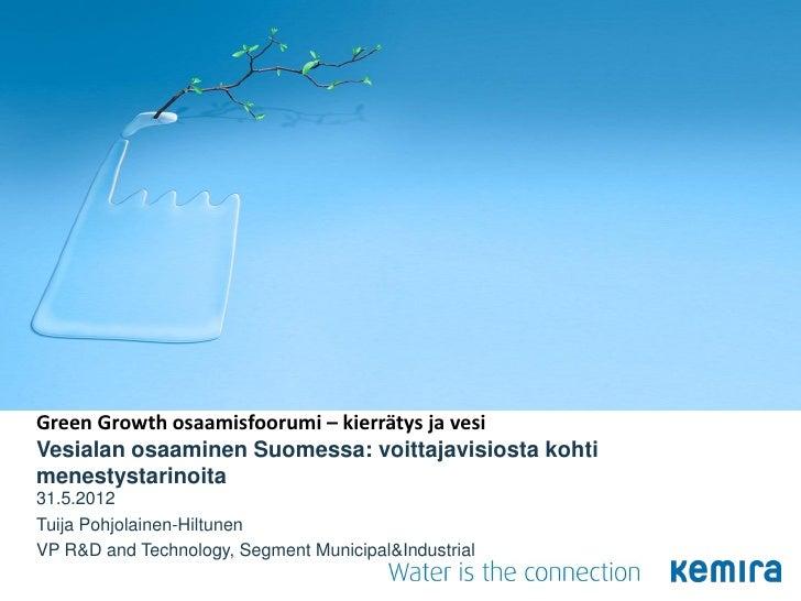 Green Growth osaamisfoorumi – kierrätys ja vesiVesialan osaaminen Suomessa: voittajavisiosta kohtimenestystarinoita31.5.20...