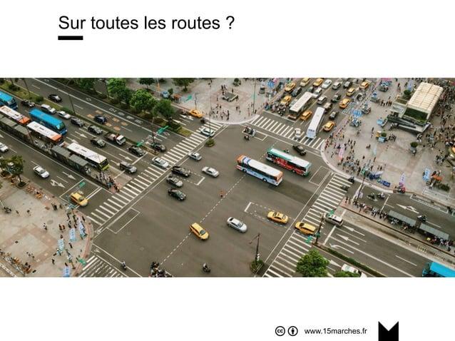 www.15marches.fr Sur toutes les routes ?