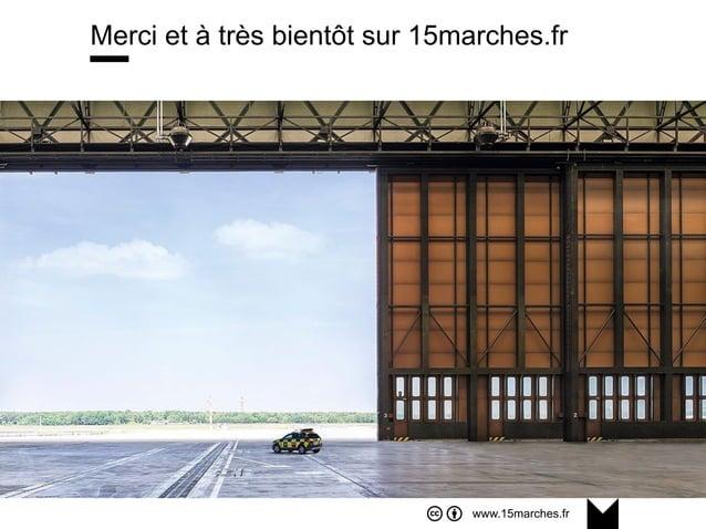 www.15marches.fr Merci et à très bientôt sur 15marches.fr