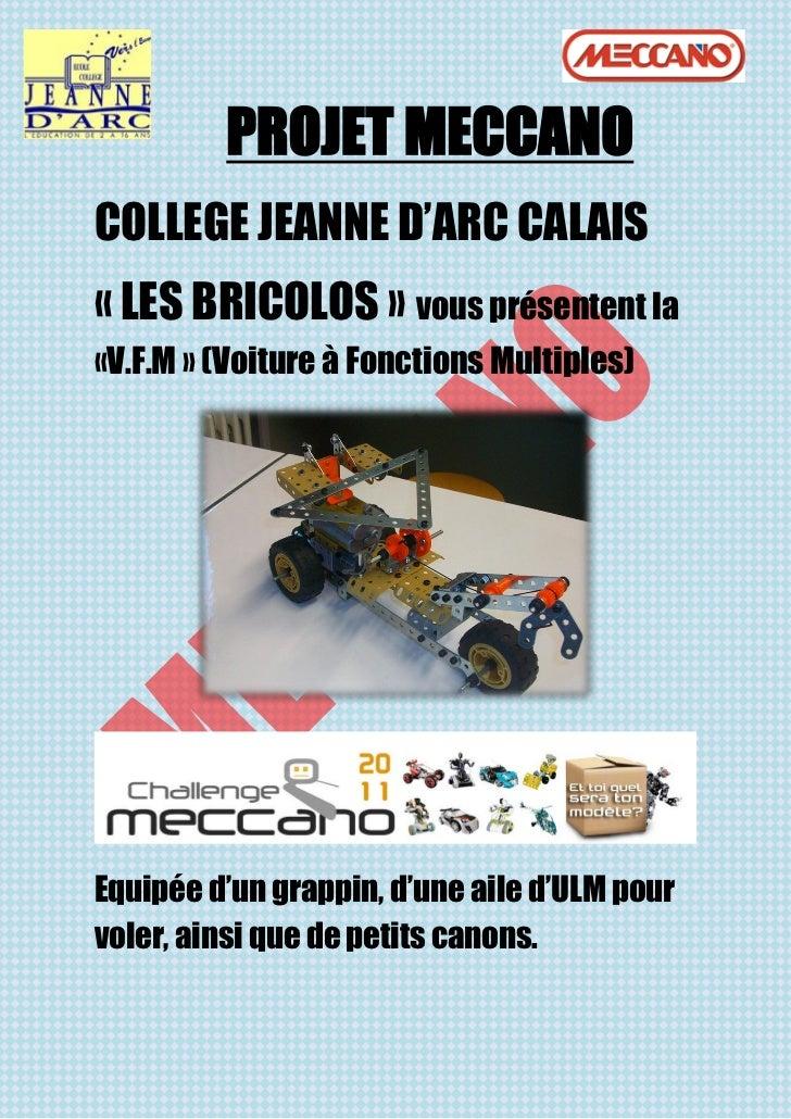 PROJET MECCANOCOLLEGE JEANNE D'ARC CALAIS« LES BRICOLOS » vous présentent la«V.F.M » (Voiture à Fonctions Multiples)Equipé...