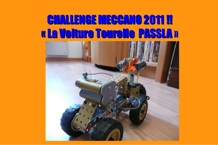 CHALLENGE MECCANO 2011!!«La Voiture Tourelle PASSLA»