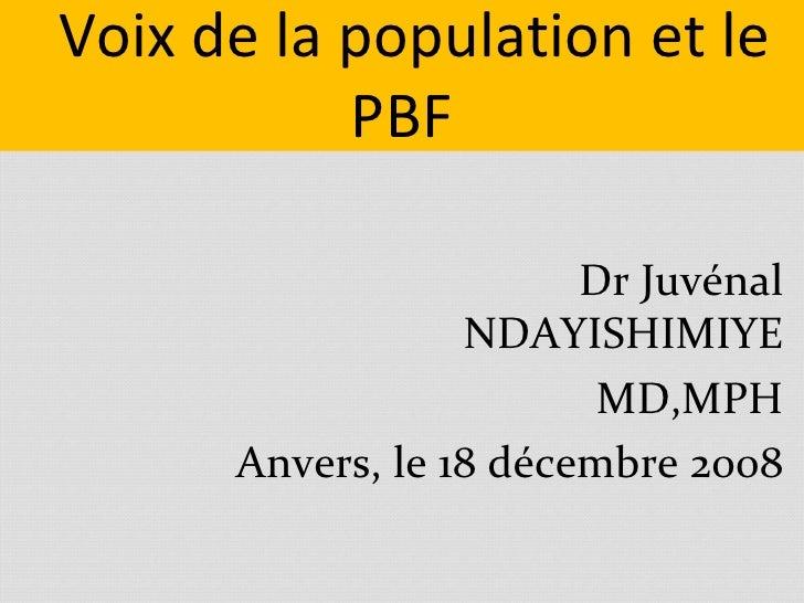 Voix de la population et le            PBF                          Dr Juvénal                   NDAYISHIMIYE             ...