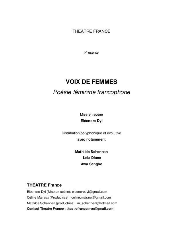 THEATRE FRANCE Présente VOIX DE FEMMES Poésie féminine francophone Mise en scène Eléonore Dyl Distribution polyphonique et...