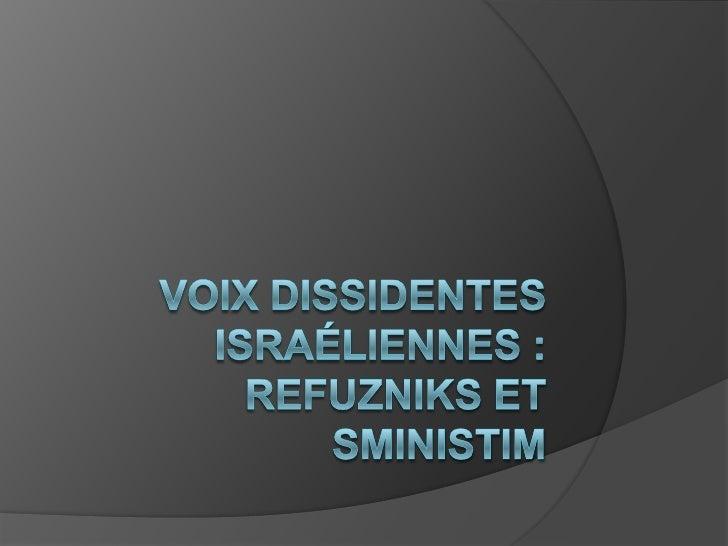 Voix dissidentes israéliennes : Refuzniks et Sministim<br />