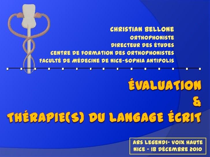 Christian Bellone<br />Orthophoniste<br />Directeur des études<br />Centre de formation des orthophonistes<br />Faculté de...