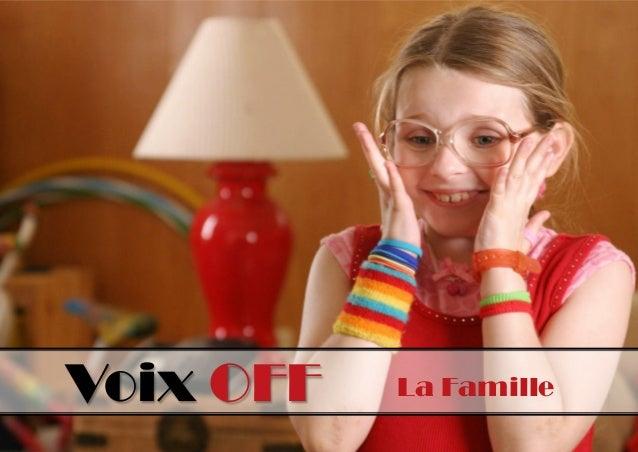 Voix OFF  La Famille