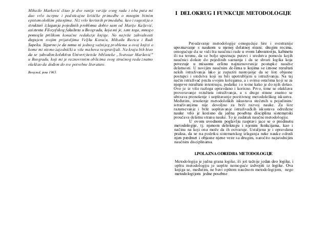 Mihailo Marković čitao je dve ranije verzije ovog rada i oba puta midao vrlo iscrpne i podsticajne kritičke primedbe o mno...