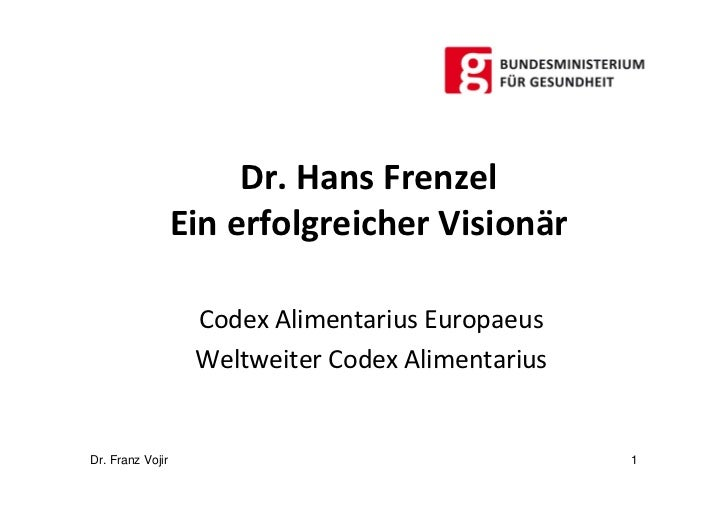 Dr. Hans Frenzel                  Ein erfolgreicher Visionär                   Codex Alimentarius Europaeus               ...