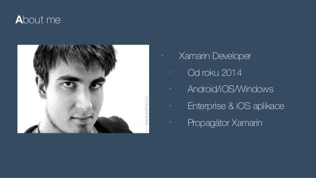 Vojtěch Mádr: Xamarin od A až do Z Slide 3