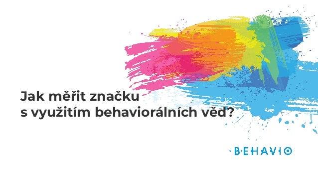 Jak měřit značku s využitím behaviorálních věd?