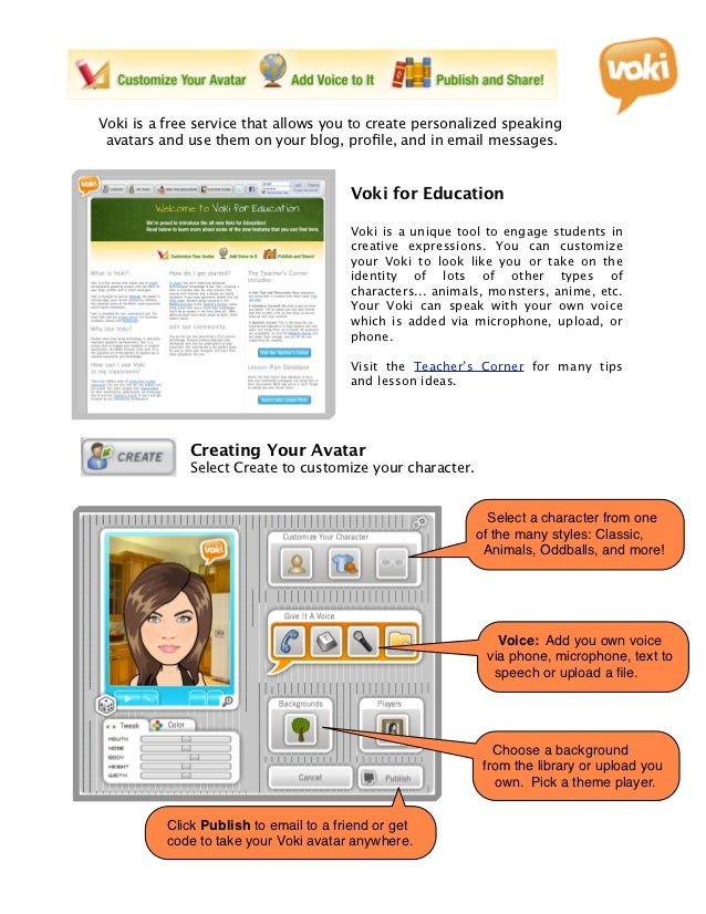Voki is a free service that allows you to create personalized speaking avatars and use them on your blog, profile, and in e...
