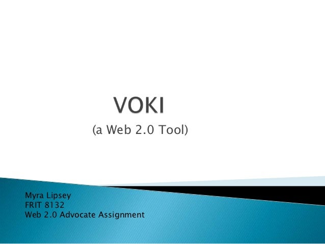 (a Web 2.0 Tool)Myra LipseyFRIT 8132Web 2.0 Advocate Assignment