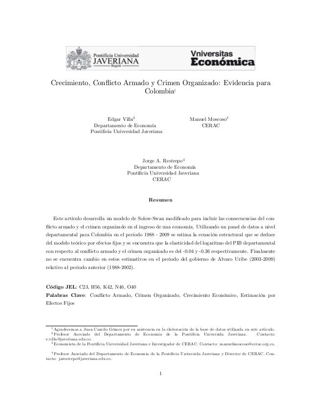 Crecimiento, Con‡icto Armado y Crimen Organizado: Evidencia para Colombia1 Edgar Villa2 Manuel Moscoso3 Departamento de Ec...