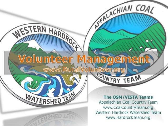 The OSM/VISTA Teams Appalachian Coal Country Team www.CoalCountryTeam.org Western Hardrock Watershed Team www.HardrockTeam...
