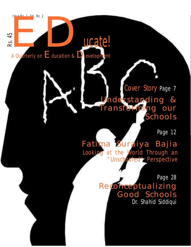 ED  Rs. 45  Issue No. 1, Vol. No. 2  A Quarterly on  ucate!  Education & Development  Cover Story  Page 7  Understanding &...