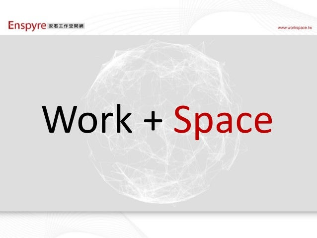 Work + Space