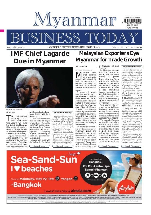 MYANMAR'S FIRST BILINGUAL BUSINESS JOURNAL  www.mmbiztoday.com  IMF Chief Lagarde Due in Myanmar  December 5-11, 2013 | Vo...