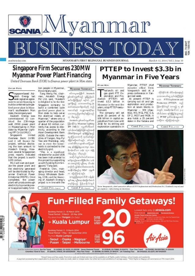 March 6-12, 2014 Myanmar Business Today mmbiztoday.com mmbiztoday.com March 6-12, 2014   Vol 2, Issue 10MYANMAR'S FIRST BI...