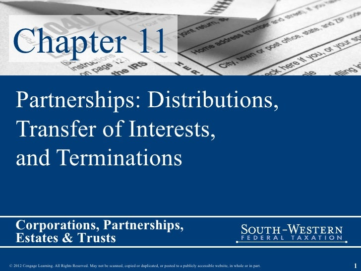 Chapter 11   Partnerships: Distributions,   Transfer of Interests,   and Terminations   Corporations, Partnerships,   Esta...
