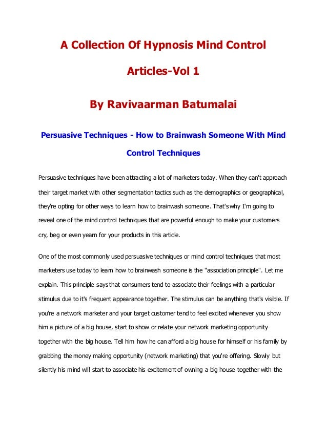 A Collection Of Hypnosis Mind Control Articles-Vol 1 By Ravivaarman Batumalai Persuasive Techniques - How to Brainwash Som...