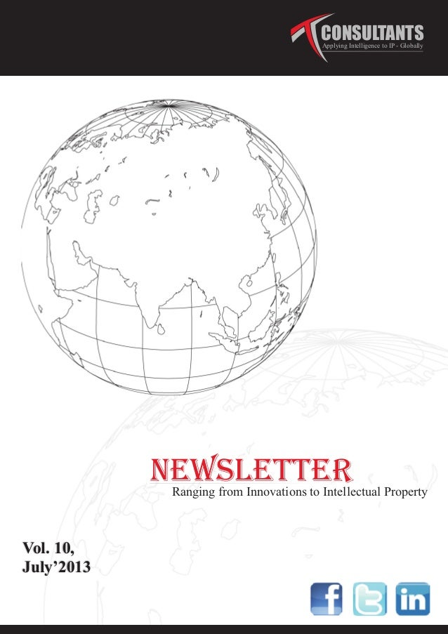 NEWSLETTERRanging from Innovations to Intellectual Property CONSULTANTSApplying Intelligence to IP - Globally July'2013 Vo...