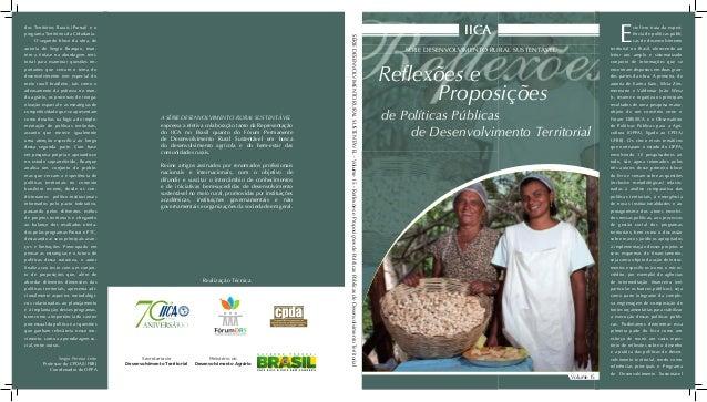 A SÉRIE DESENVOLVIMENTO RURAL SUSTENTÁVELexpressa a efetiva colaboração tanto da Representaçãodo IICA no Brasil quanto do ...