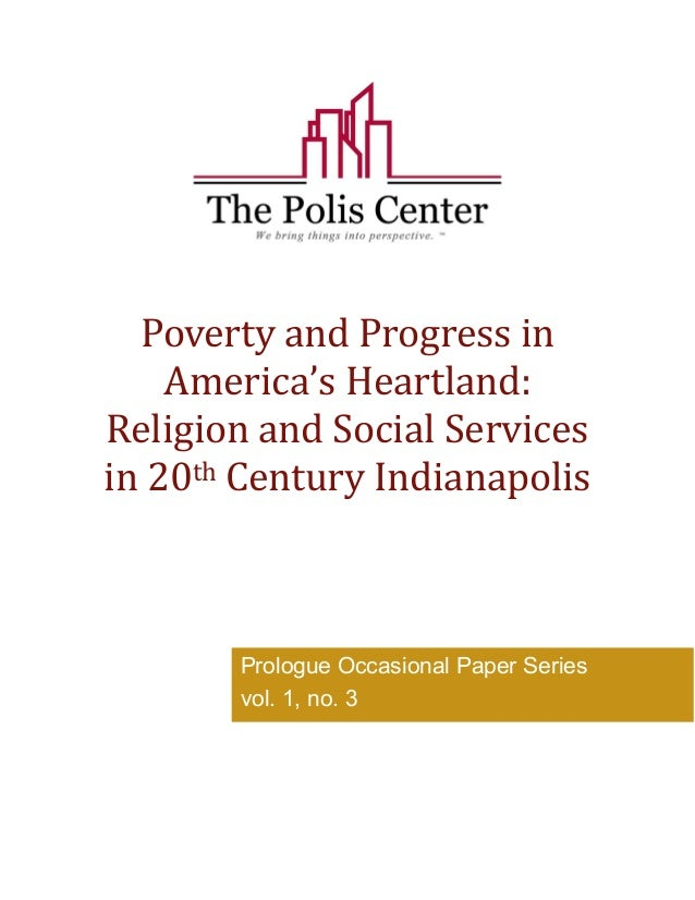 Poverty and Progress in  America's Heartland:  Religion and Social Services  in 20th Century Indianapolis  Prologue Occasi...