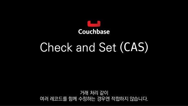 Check and Set (CAS) 거래 처리 같이 여러 레코드를 함께 수정하는 경우엔 적합하지 않습니다.