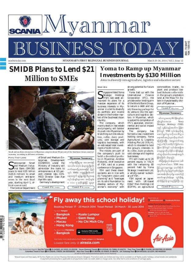 March 20-26, 2014 Myanmar Business Today mmbiztoday.com mmbiztoday.com March 20-26, 2014 | Vol 2, Issue 12MYANMAR'S FIRST ...