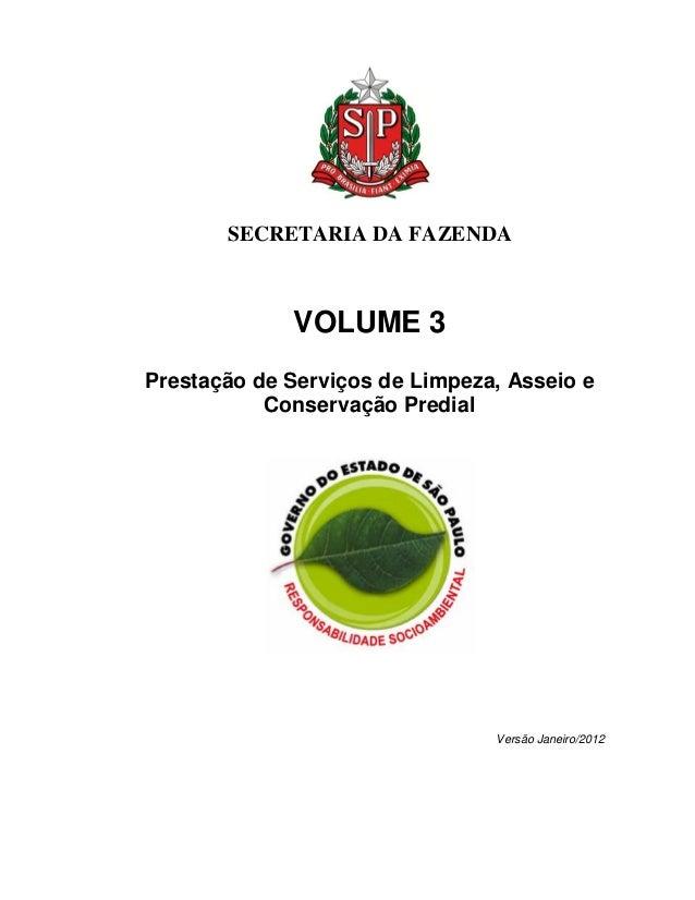 SECRETARIA DA FAZENDA             VOLUME 3Prestação de Serviços de Limpeza, Asseio e           Conservação Predial        ...