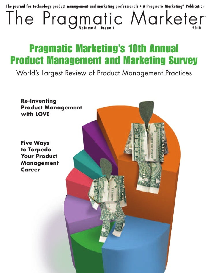 8    1                           2010         Pragmatic Marketing's 10th Annual Product Management and Marketing Survey  W...