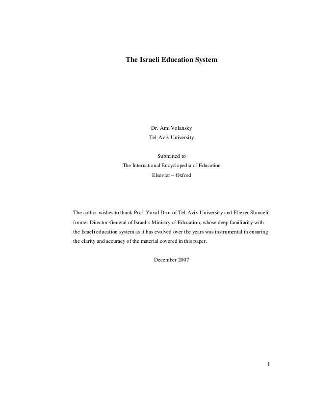 The Israeli Education System  Dr. Ami Volansky Tel-Aviv University  Submitted to The International Encyclopedia of Educati...