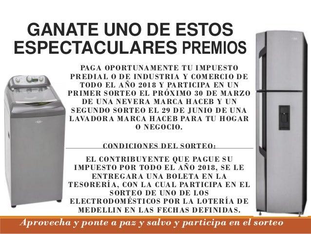 GANATE UNO DE ESTOS ESPECTACULARES PREMIOS PAGA OPORTUNAMENTE TU IMPUESTO PREDIAL O DE INDUSTRIA Y COMERCIO DE TODO EL A�O...