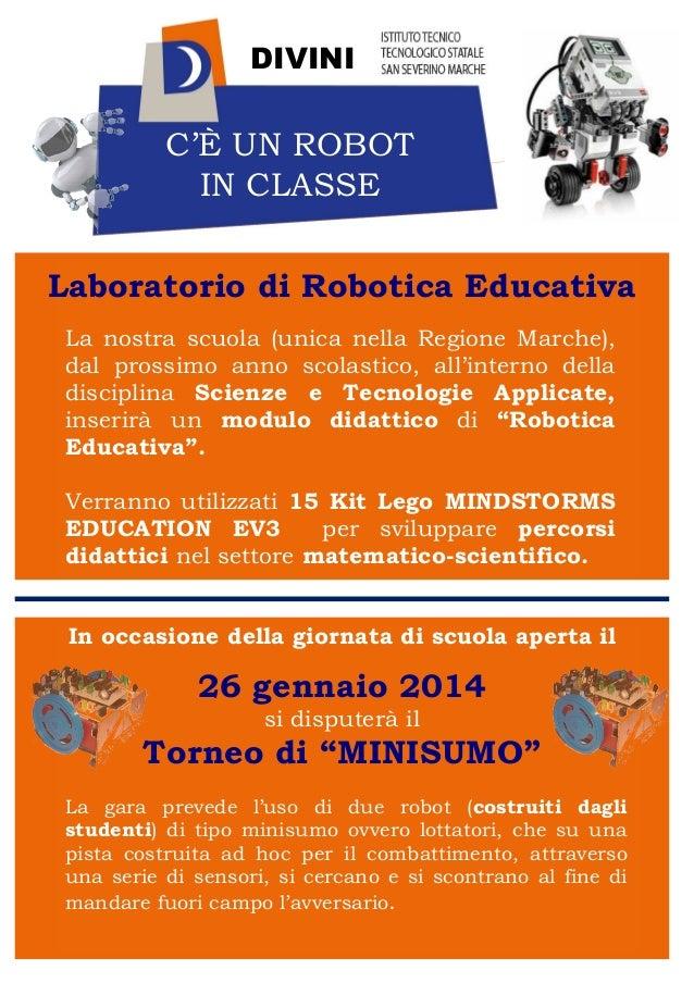 DIVINI  C'È UN ROBOT IN CLASSE Laboratorio di Robotica Educativa La nostra scuola (unica nella Regione Marche), dal prossi...