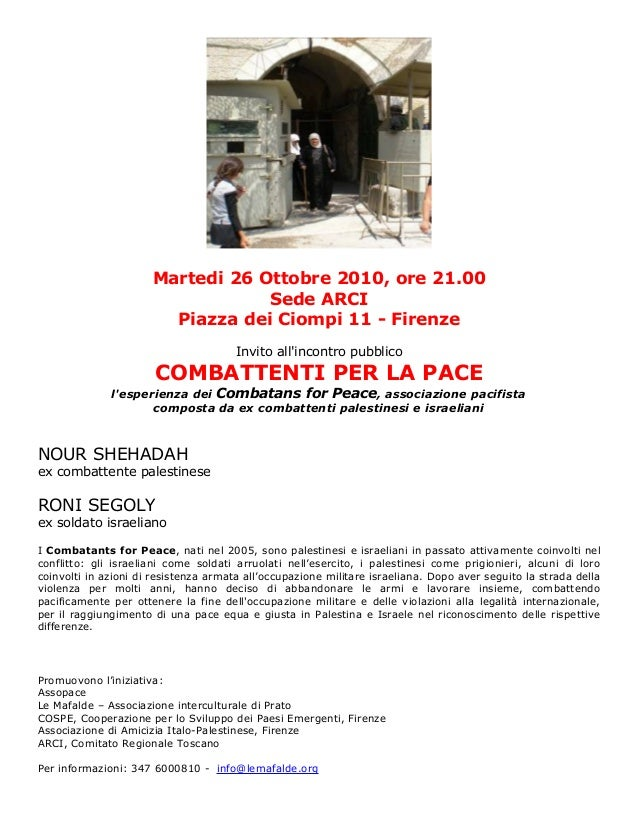 Martedi 26 Ottobre 2010, ore 21.00 Sede ARCI Piazza dei Ciompi 11 - Firenze Invito all'incontro pubblico COMBATTENTI PER L...