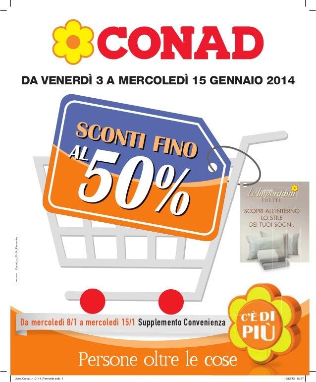 tracce.com  Conad_n_01-14_Piemonte  DA VENERDÌ 3 A MERCOLEDÌ 15 GENNAIO 2014  Da mercoledì 8/1 a mercoledì 15/1 Supplement...