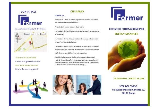 CORSO DI FORMAZIONE PER ENERGY MANAGER SEDE DEL CORSO: Via Accademia del Cimento 91, 00147 Roma DURATA DEL CORSO: 32 ORE F...
