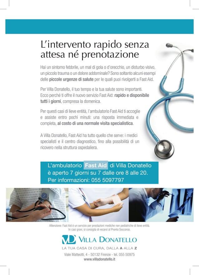 L'ambulatorio Fast Aid di Villa Donatello è aperto 7 giorni su 7 dalle ore 8 alle 20. Per informazioni: 055 5097797 L'inte...