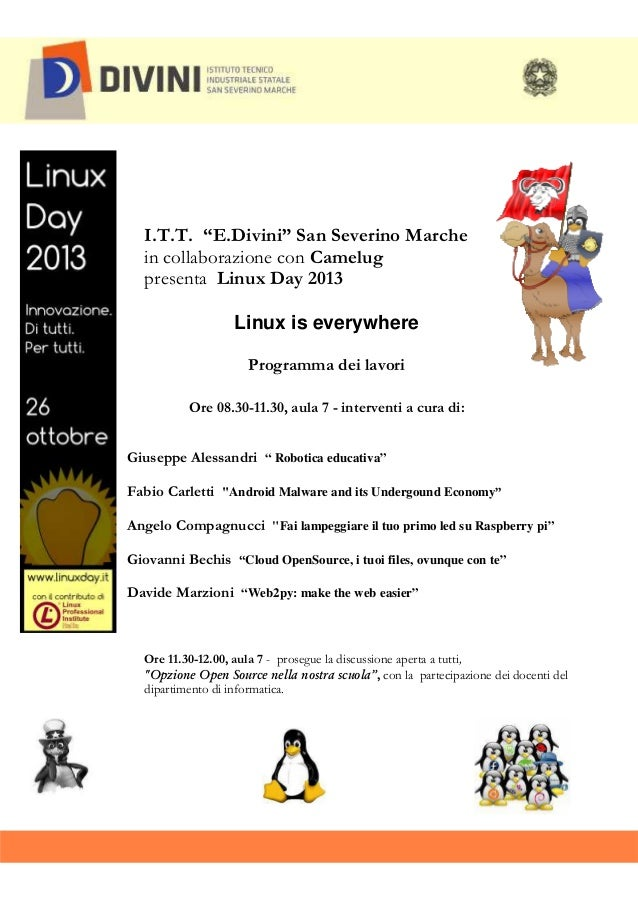 "I.T.T. ""E.Divini"" San Severino Marche in collaborazione con Camelug presenta Linux Day 2013 Linux is everywhere Programma ..."
