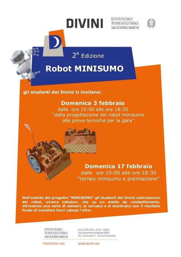 2a Edizione            Robot MINISUMOgli studenti del Divini ti invitano:                     Domenica 3 febbraio         ...