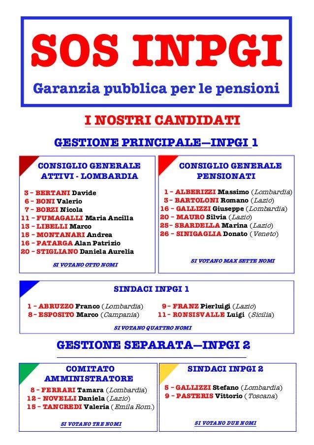 SOS INPGI Garanzia pubblica per le pensioni I NOSTRI CANDIDATI GESTIONE PRINCIPALE—INPGI 1 CONSIGLIO GENERALE ATTIVI - LOM...